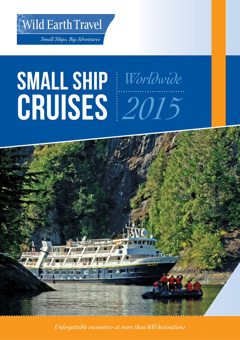 Wild Earth Travel Small Ship Cruising 2015 Worldwide Brochure